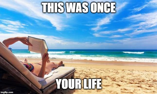Beach scene - This was once your life